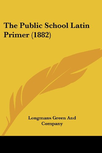 9781437293128: The Public School Latin Primer (1882)