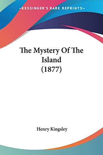 9781437303490: The Mystery Of The Island (1877)