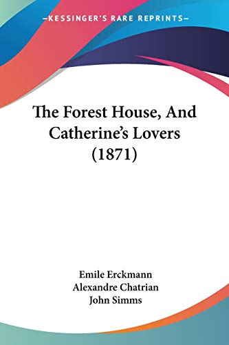 9781437307283: The Forest House, And Catherine's Lovers (1871)