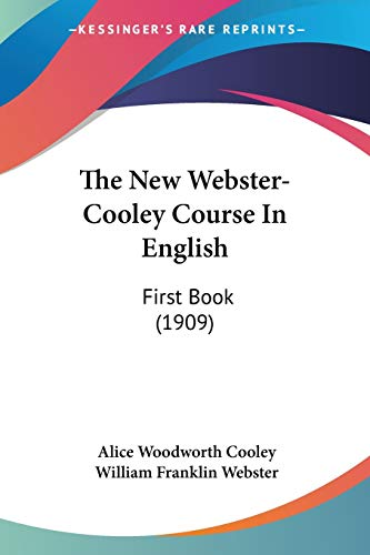 9781437310085: The New Webster-Cooley Course In English: First Book (1909)