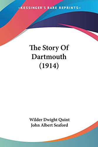 9781437314991: The Story Of Dartmouth (1914)