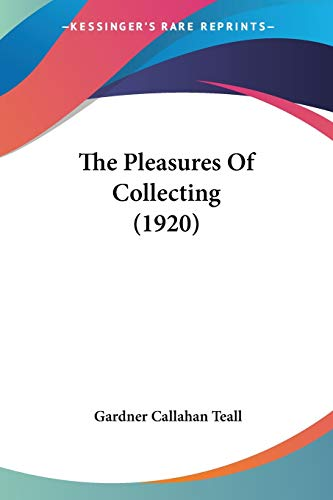 9781437322712: The Pleasures of Collecting (1920)