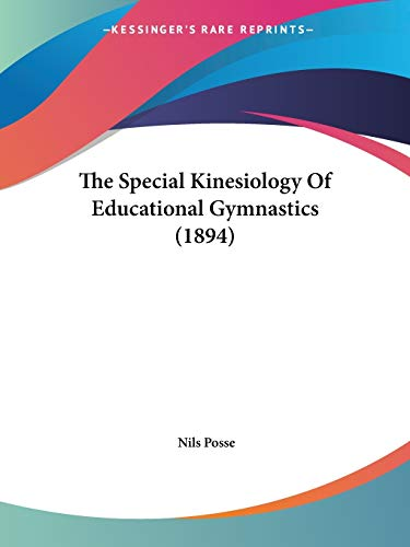 9781437324778: The Special Kinesiology Of Educational Gymnastics (1894)
