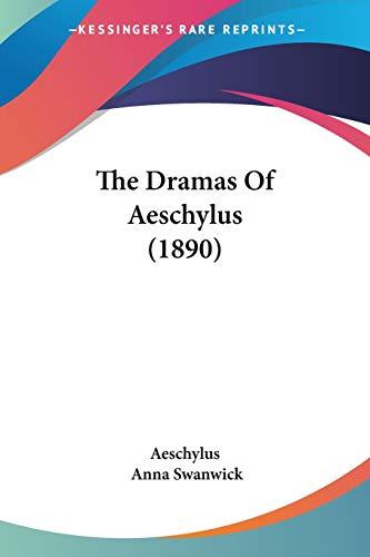 9781437333916: The Dramas Of Aeschylus (1890)