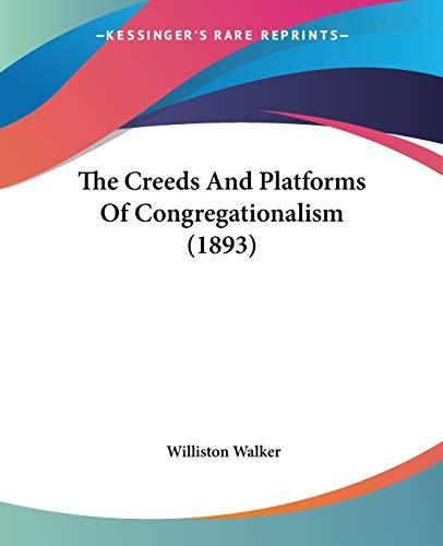 9781437335866: The Creeds And Platforms Of Congregationalism (1893)