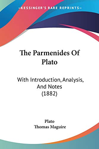 9781437337341: The Parmenides Of Plato: With Introduction, Analysis, And Notes (1882)