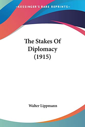 9781437339505: The Stakes Of Diplomacy (1915)
