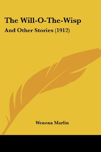 9781437346893: The Will-O-The-Wisp: And Other Stories (1912)