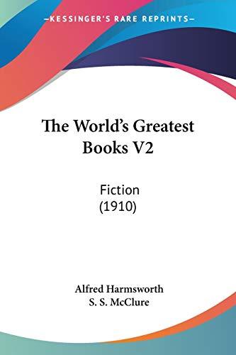 9781437348514: The World's Greatest Books V2: Fiction (1910)