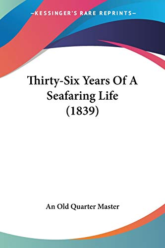 9781437350494: Thirty-Six Years Of A Seafaring Life (1839)