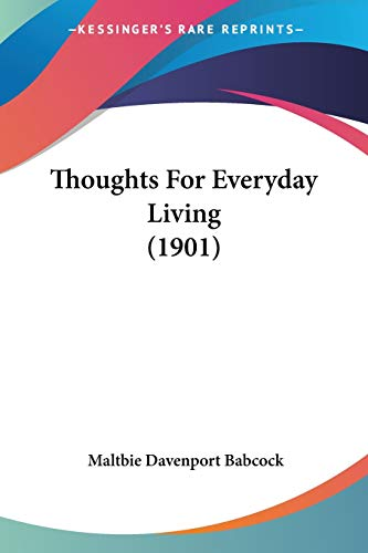 9781437351101: Thoughts For Everyday Living (1901)