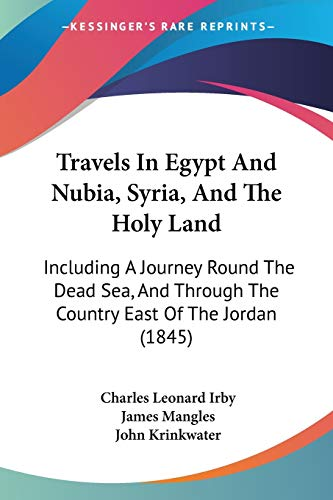 9781437356069: Travels In Egypt And Nubia, Syria, And The Holy Land: Including A Journey Round The Dead Sea, And Through The Country East Of The Jordan (1845)