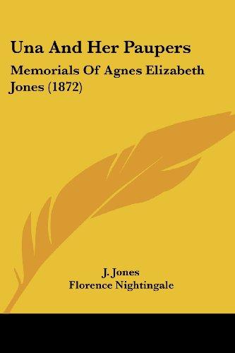 9781437359350: Una And Her Paupers: Memorials Of Agnes Elizabeth Jones (1872)
