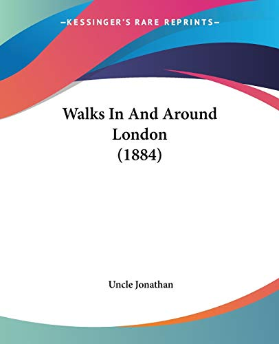 9781437362329: Walks In And Around London (1884)