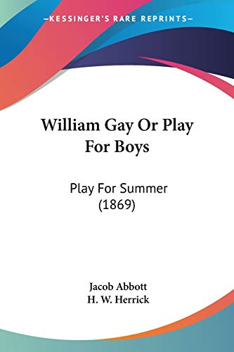 9781437365047: William Gay or Play for Boys: Play for Summer (1869)