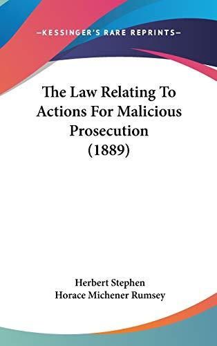 9781437368536: The Law Relating To Actions For Malicious Prosecution (1889)