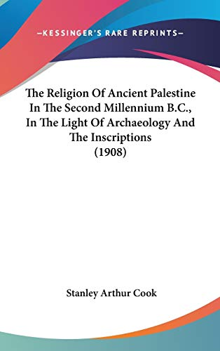 9781437370416: The Religion Of Ancient Palestine In The Second Millennium B.C., In The Light Of Archaeology And The Inscriptions (1908)