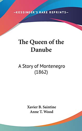 9781437370751: The Queen of the Danube: A Story of Montenegro (1862)