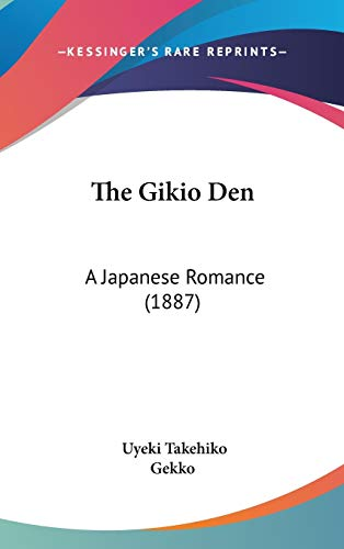 9781437374285: The Gikio Den: A Japanese Romance (1887)