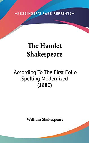 9781437377576: The Hamlet Shakespeare: According To The First Folio Spelling Modernized (1880)