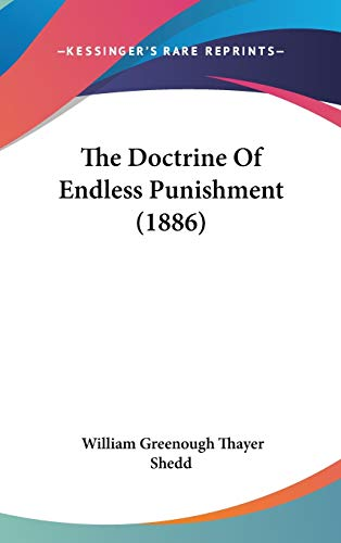 9781437378382: The Doctrine Of Endless Punishment (1886)