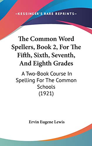 9781437379679: The Common Word Spellers, Book 2, For The Fifth, Sixth, Seventh, And Eighth Grades: A Two-Book Course In Spelling For The Common Schools (1921)