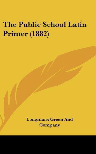 9781437381979: The Public School Latin Primer (1882)