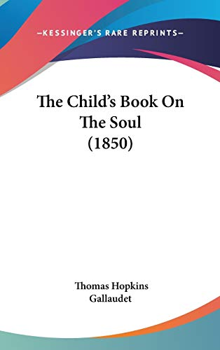 9781437383836: The Child's Book On The Soul (1850)