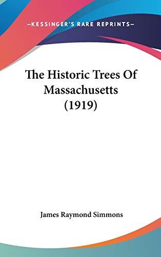 9781437384314: The Historic Trees Of Massachusetts (1919)