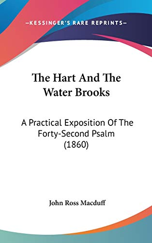 9781437386752: The Hart And The Water Brooks: A Practical Exposition Of The Forty-Second Psalm (1860)