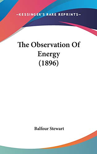 9781437388510: The Observation Of Energy (1896)