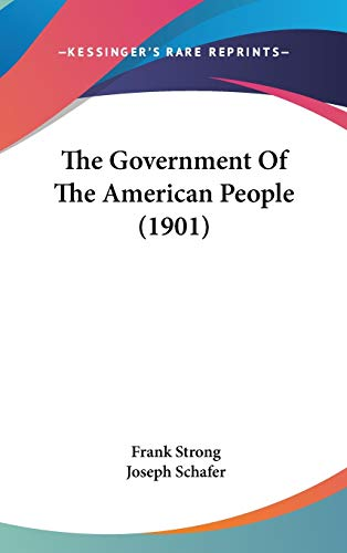 9781437389951: The Government Of The American People (1901)