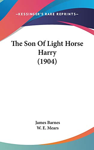 9781437391367: The Son Of Light Horse Harry (1904)