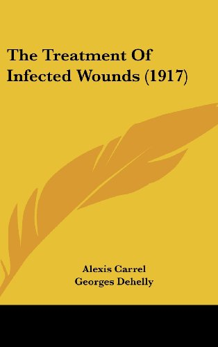 9781437391381: The Treatment Of Infected Wounds (1917)
