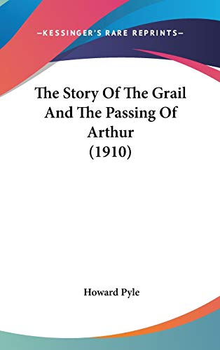 9781437392364: The Story Of The Grail And The Passing Of Arthur (1910)
