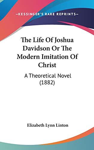 9781437393811: The Life Of Joshua Davidson Or The Modern Imitation Of Christ: A Theoretical Novel (1882)