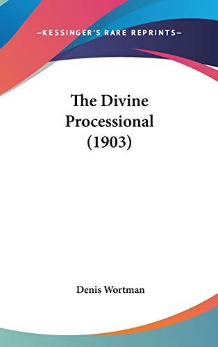 9781437394276: The Divine Processional (1903)