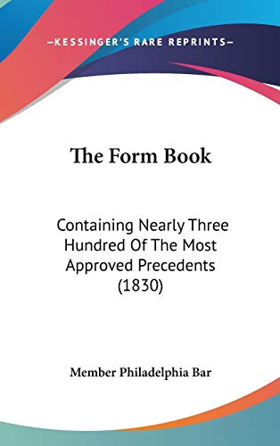 9781437394702: The Form Book: Containing Nearly Three Hundred of the Most Approved Precedents (1830)
