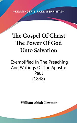 9781437397574: The Gospel Of Christ The Power Of God Unto Salvation: Exemplified In The Preaching And Writings Of The Apostle Paul (1848)