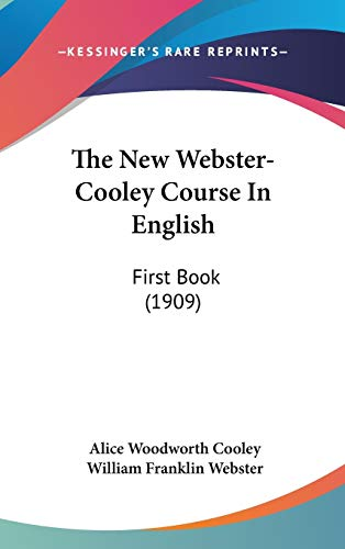 9781437397758: The New Webster-Cooley Course In English: First Book (1909)