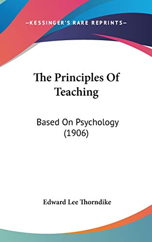 9781437397796: The Principles Of Teaching: Based On Psychology (1906)