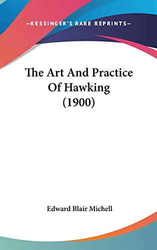 9781437398700: The Art And Practice Of Hawking (1900)