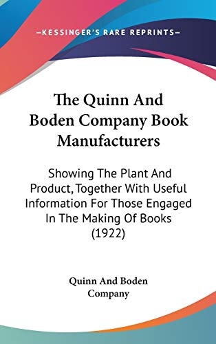 9781437401967: The Quinn And Boden Company Book Manufacturers: Showing The Plant And Product, Together With Useful Information For Those Engaged In The Making Of Books (1922)