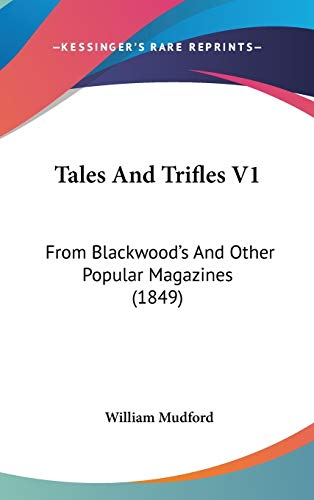 9781437403541: Tales And Trifles V1: From Blackwood's And Other Popular Magazines (1849)