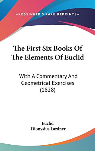 The First Six Books of the Elements: Euclid and Dionysius