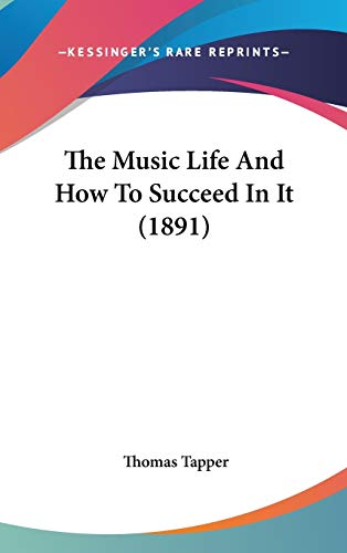 9781437405866: The Music Life And How To Succeed In It (1891)