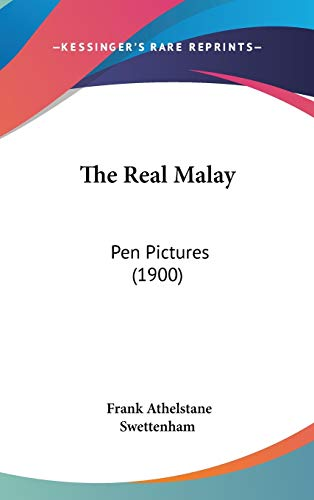 9781437405903: The Real Malay: Pen Pictures (1900)