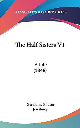 9781437406443: The Half Sisters V1: A Tale (1848)