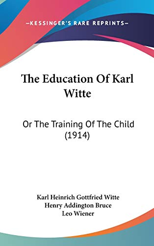 9781437406757: The Education Of Karl Witte: Or The Training Of The Child (1914)