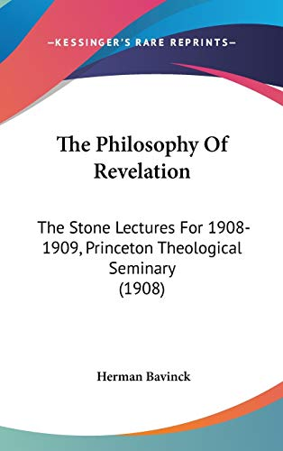9781437407808: The Philosophy of Revelation: The Stone Lectures for 1908-1909, Princeton Theological Seminary (1908)